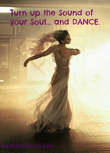 Turn up the sound of your soul and dance